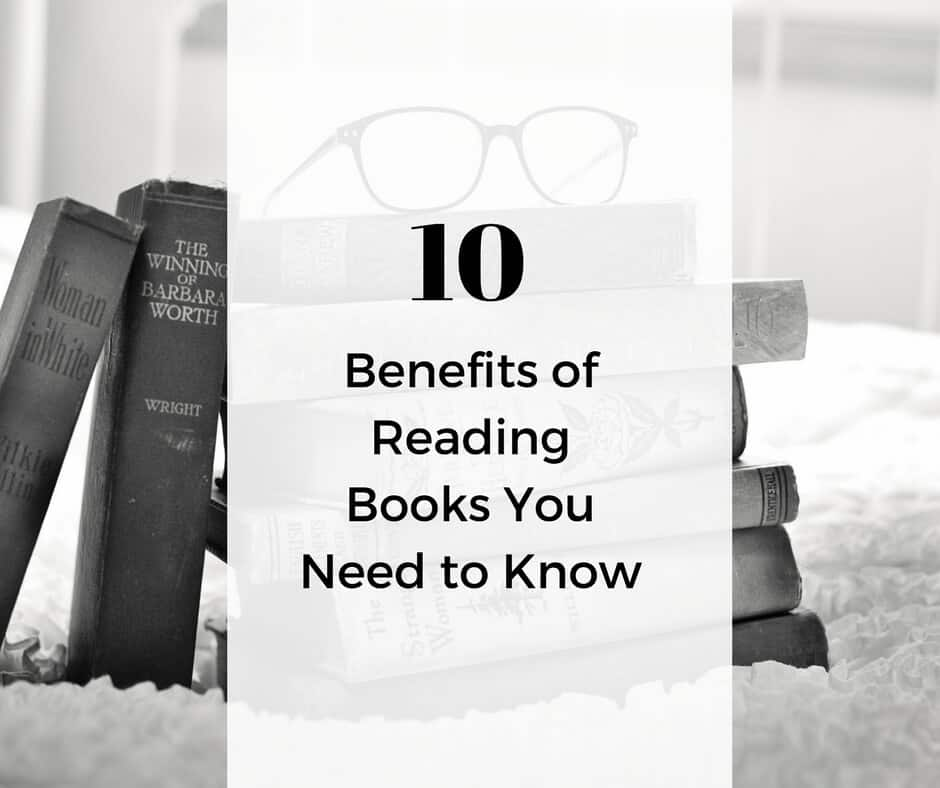 10 Benefits of Reading Books You Need to Know - TypeEighty