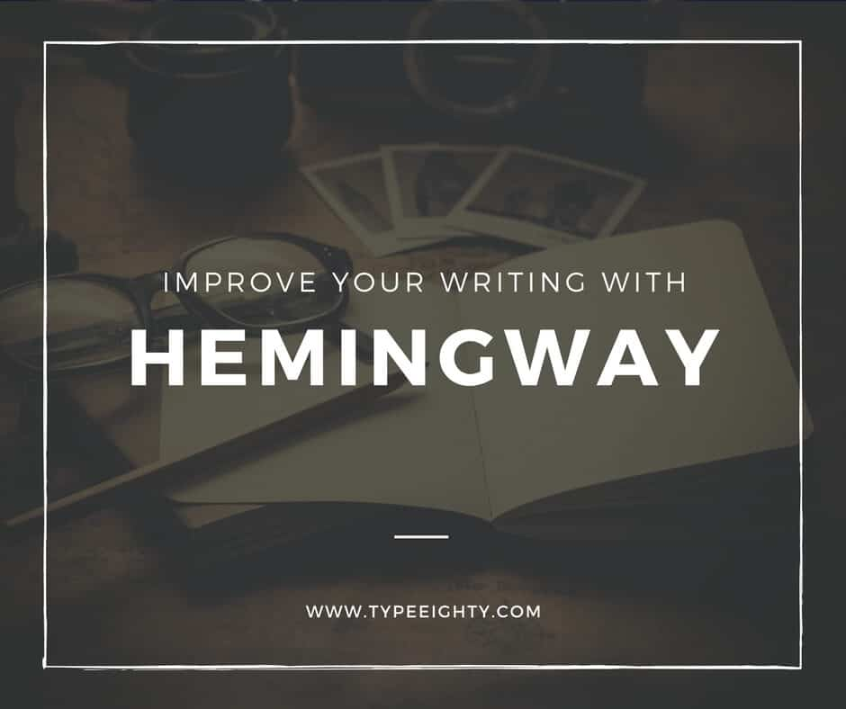 Improve Your Writing with Hemingway Editor - TypeEighty