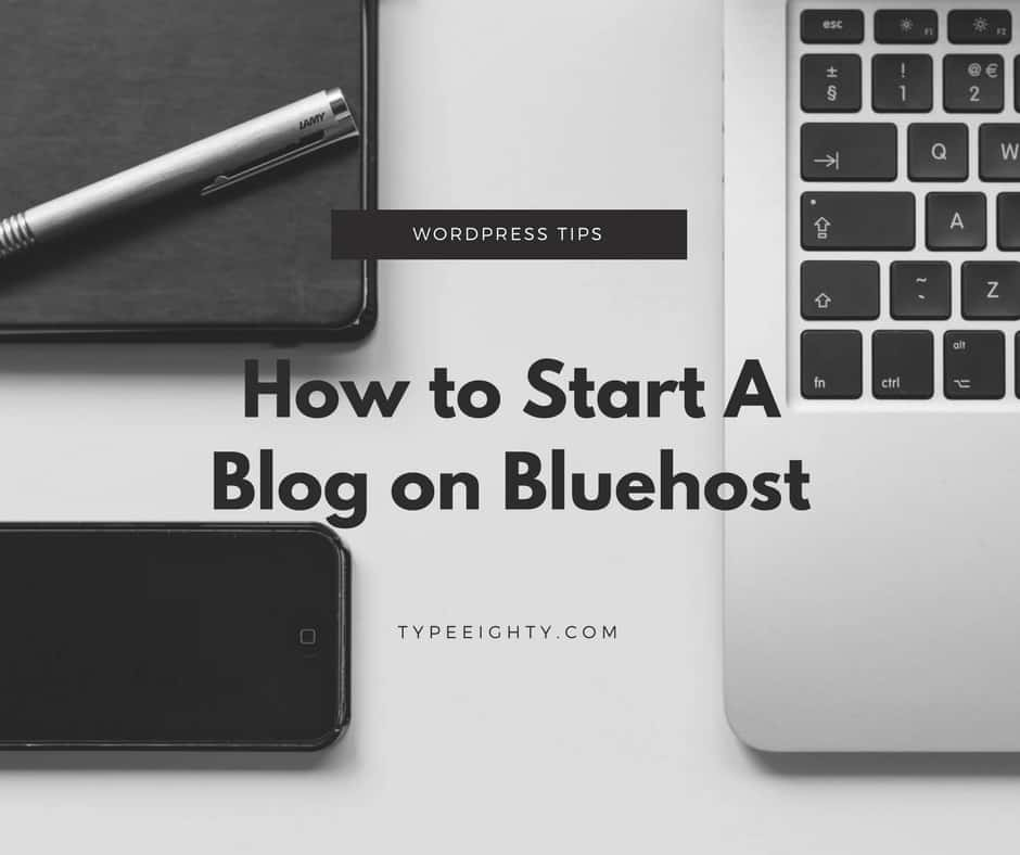 How To Start A Blog on Bluehost: A Step-by-Step Guide