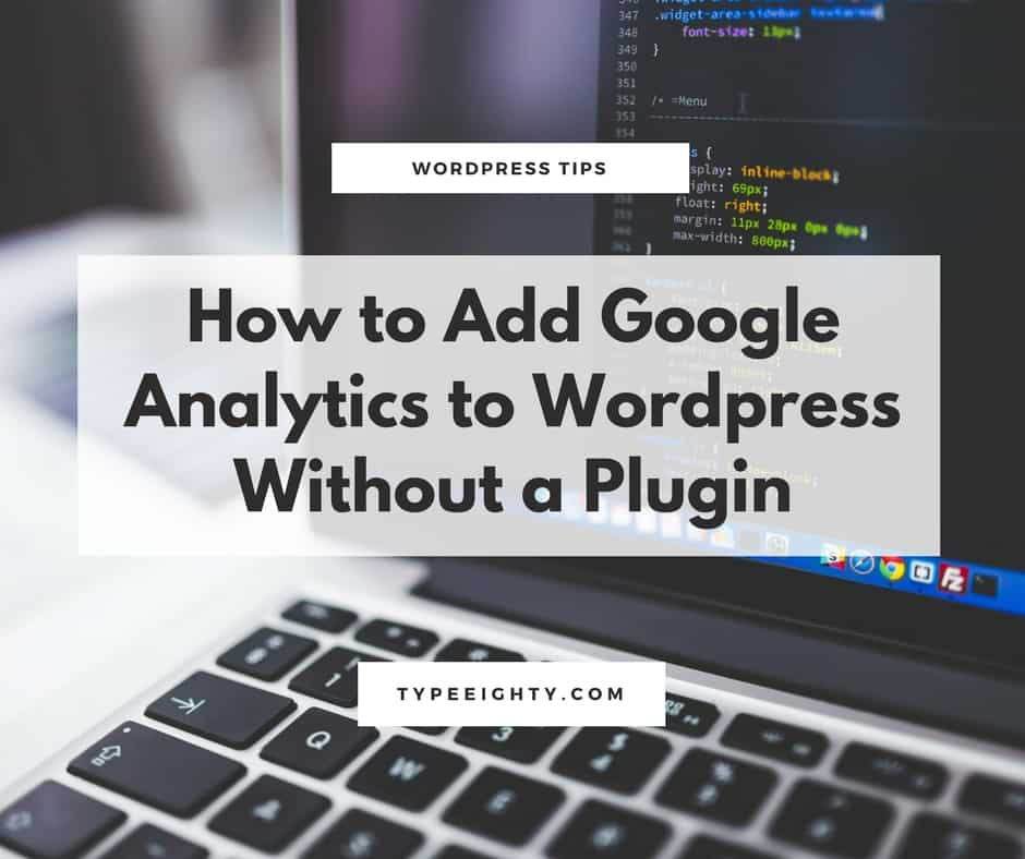Adding Google Analytics to WordPress site without a plugin