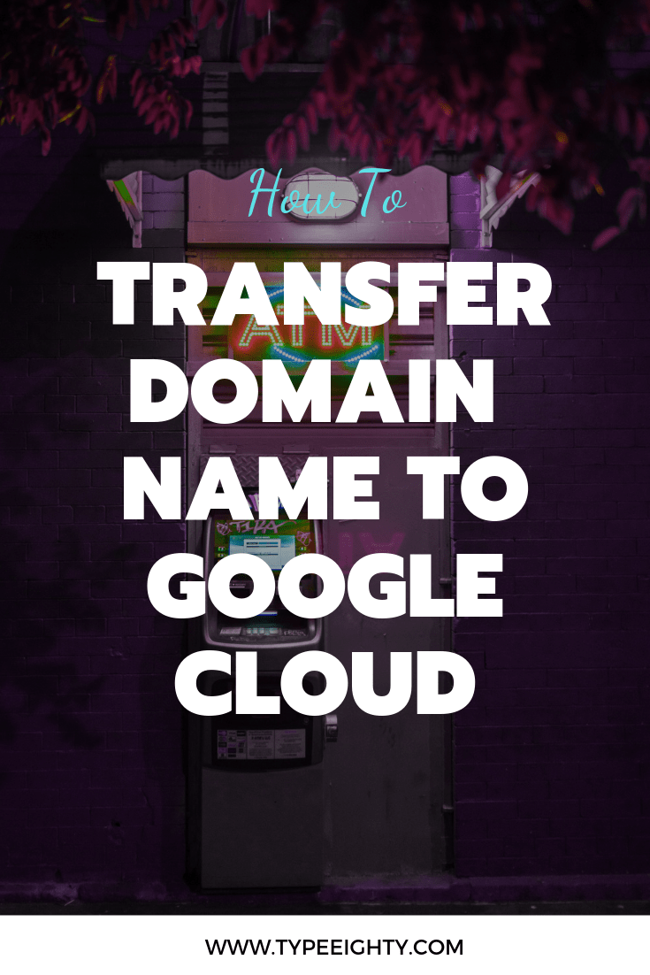 How To Transfer Domain Names To Your Google Cloud 1